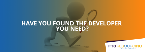 Have you found the right developer?