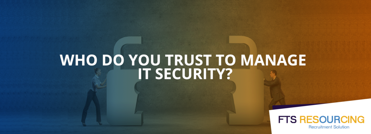 who do you trust to manage your IT security